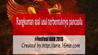 rangkuman asal usul terbentuknya pancasila festival ham 2016 cah mahari