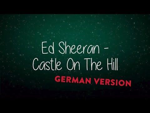 ED SHEERAN - CASTLE ON THE HILL GERMAN