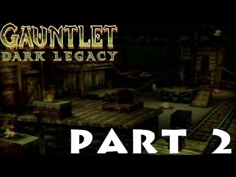 Gauntlet Dark Legacy Part 2: The Ghost Town