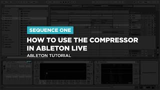 How to Use the Compressor - Ableton Tutorial