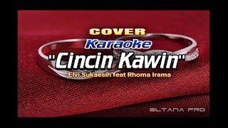 Cincin Kawin - Elvi Sukaesih ft Rhoma Irama versi karaoke dangdut PA600