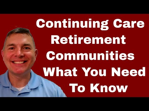 Continuing Care Retirement Community (CCRC) - What You Need To Know