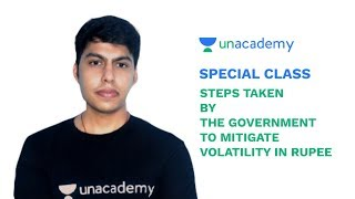 Special Class - UPSC - Steps taken by the Government to Mitigate Volatility in Rupee - Rishab Arora