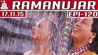 Ramanujar   Epi 120   Tamil TV Serial   17/11/2015   Kalaignar TV