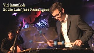 Vid Jamnik & Eddie Luis' Jazz Passengers- Avalon- JAZZ RAVNE