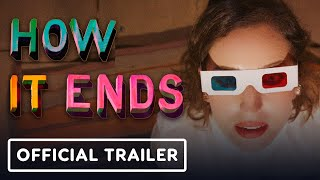 How It Ends - Official Trailer (2021) Zoe Lister-Jones, Cailee Spaeny