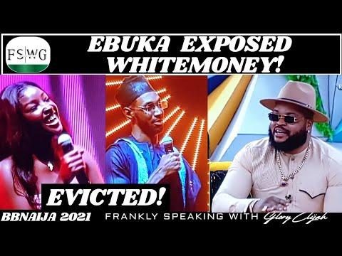 Download BBNAIJA 2021: EBUKA EXPOSED WHITEMONEY   SASKAY & YOUSEF EVICTED   8TH LIVE EVICTION SHOW   FSWG