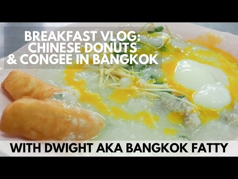 Breakfast Vlog: Chinese Donuts and Congee in Bangkok