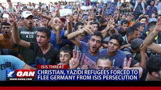 Christian, Yazidi Refugees Forced to Flee Germany from ISIS Persecution