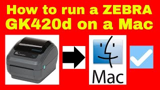How to run a Zebra GK420d Thermal printer on a Mac - Installing a Zebra Printer on Apple Mac GK420