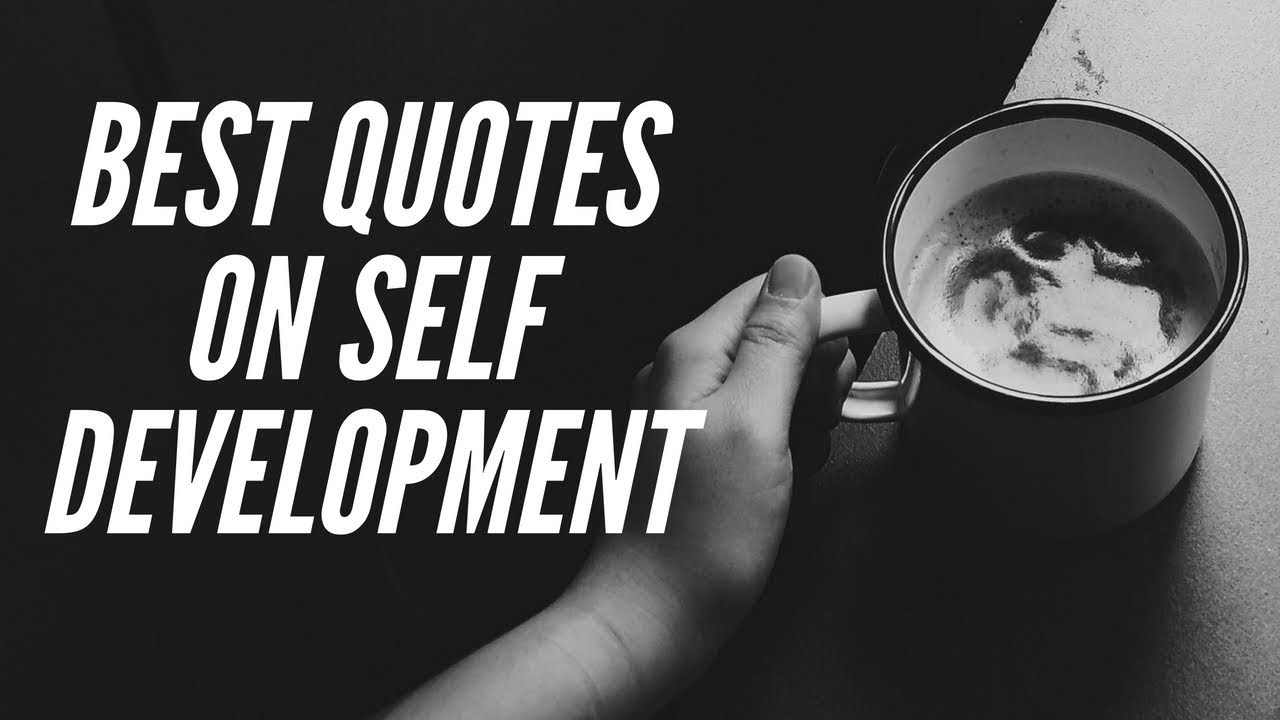 Best quotes on Self Development - YouTube