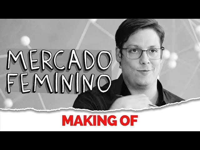 MAKING OF - MERCADO FEMININO