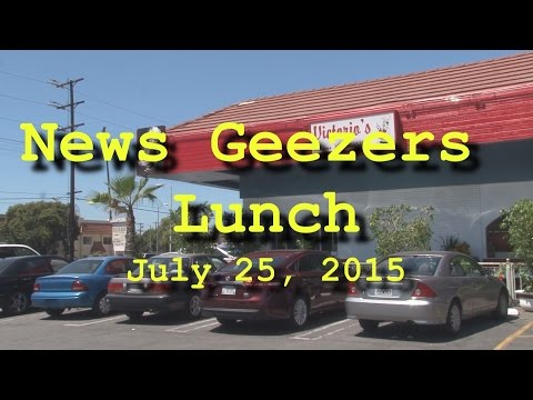 News Geezers Lunch - July 25, 2015
