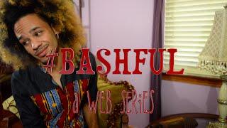 Bashful Episode 3: TAKEN