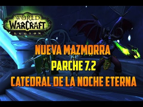 World of Warcraft | DK FROST - NUEVA MAZMORRA 7.2 - CATEDRAL DE LA NOCHE ETERNA MÍTICA sin HEALER