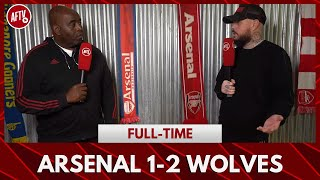 Arsenal 1-2 Wolves | If The Players Don't Feel The Fans Pain They Should Go! (DT)