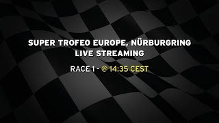 Lamborghini Super Trofeo Europe Nürburgring Race 1: Live Stream
