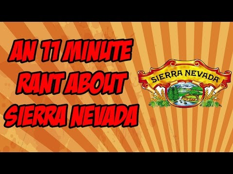 Lets Rant About Sierra Nevada for 11 Minutes   Beer Geek Nation Beer Reviews