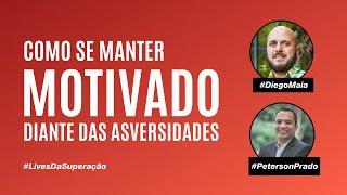 Como se manter motivado diante das adversidades | Diego Maia (CDPV) e Peterson Prado (Avipam)