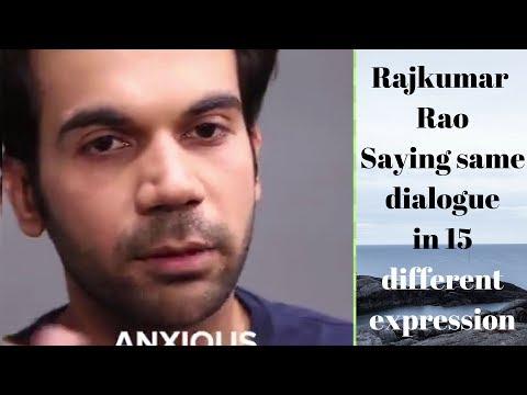 Rajkumar Rao saying Same dialogue in 15 different expressions.