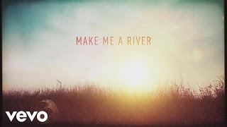 Casting Crowns - Make Me a River (Official Lyric Video)