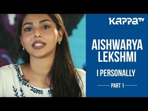 Njandukalude Nattil Oridavela - Aishwarya Lekshmi - I Personally - Part 1 - Kappa TV