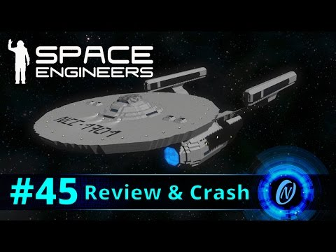 U.S.S Enterprise NCC-1701-A Review and Crash! Space Engineers Part 45