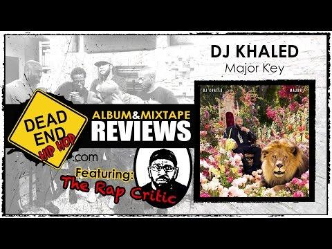 DJ Khaled  Major Key Album Review  DEHH Feat: The Rap Critic