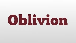 Oblivion meaning and pronunciation