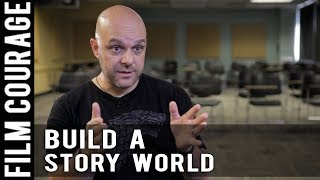 Essentials To Building A Story World - How To Tell A Great Story In The 21st Century