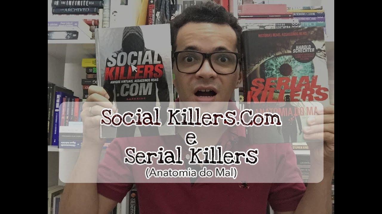 Resenha: Social Killers.Com e Serial Killers (Anatomia do Mal) - YouTube