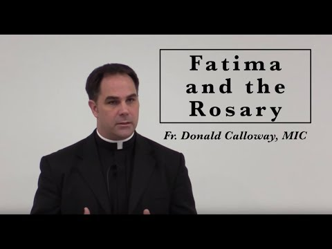 Fr. Donald Calloway, MIC Fatima and the Rosary April 22, 2017
