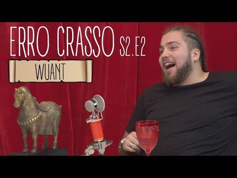 Erro Crasso T2 Ep2 - WUANT cuecas de fãs a casa dos rs e o desafio da canela