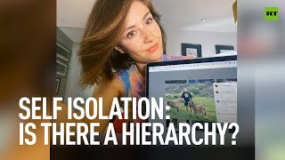 Self isolation: is there a hierarchy? | #PollyBites