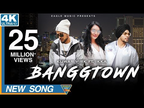 BANGGTOWN | Kuwar Virk Ft. Ikka| Latest Punjabi Songs 2018| Eagle Music