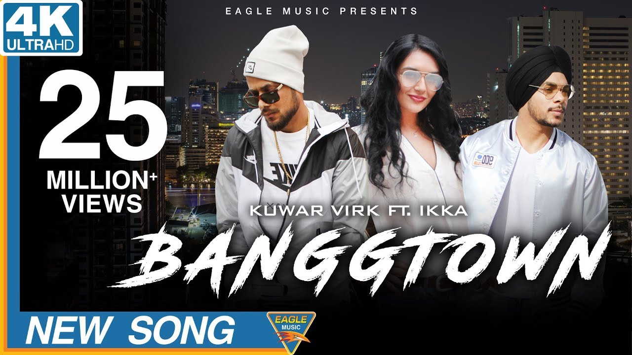 BANGGTOWN | Kuwar Virk Ft. Ikka| Latest Punjabi Songs 2018| Eagle Music #1