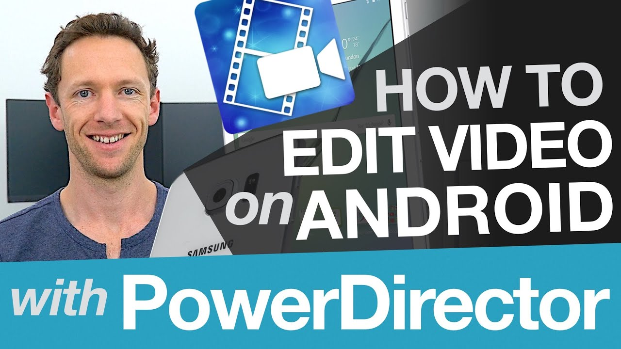 Android Video Editing Cyberlink Powerdirector Tutorial On Android