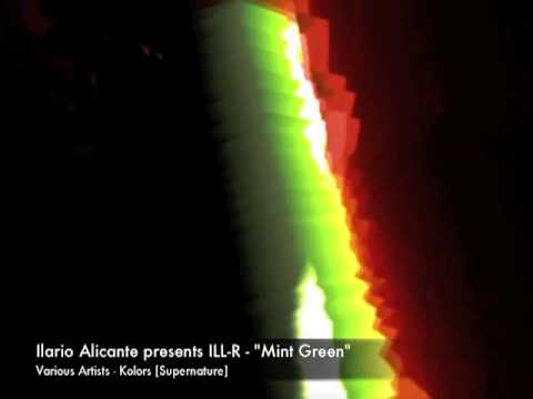"Ilario Alicante presents ILL-R - ""Mint Green"" - Various Artists - Kolors [Supernature]"