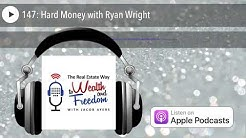 147: Hard Money with Ryan Wright