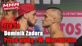 """Dominik Zadora przed FEN 26: """"Idę po zwycięstwo."""""""