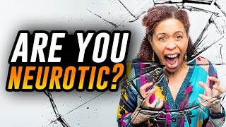 What Does It Mean To Be Neurotic?