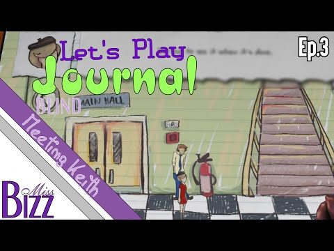 Let's Play Journal the Game Ep. 3 - Meeting Keith