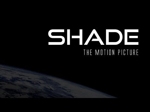 SHADE the Motion Picture
