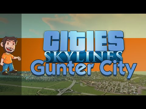 Let's Play - Cities: Skylines - Working on Gunter City (Live Stream)