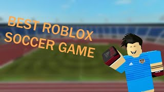 BEST ROBLOX SOCCER GAME!