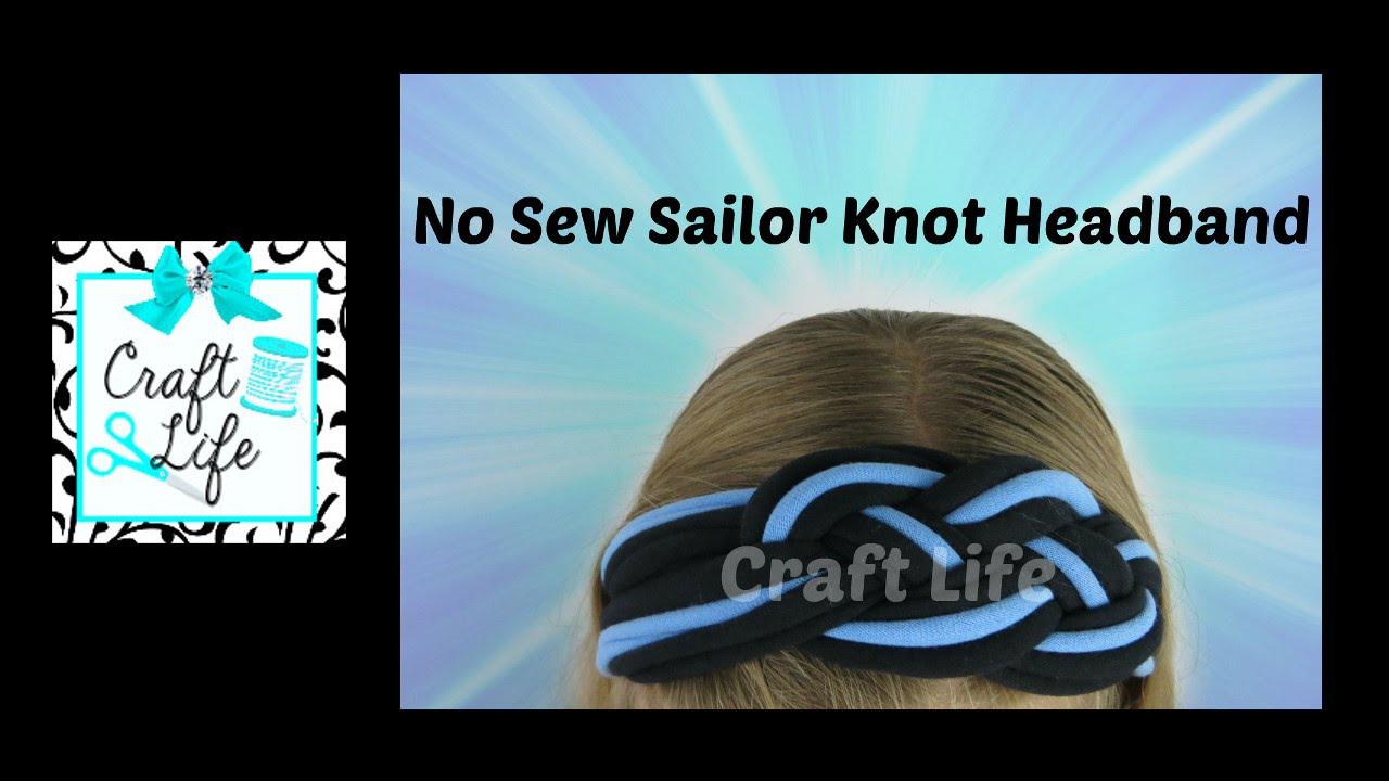 Craft Life ~ No Sew Sailor Knot Headband Tutorial - YouTube 402e86a837b