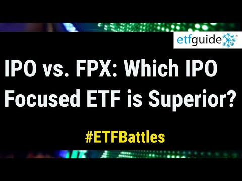 ETF Battles: IPO vs. FPX - Which IPO Focused ETF is Superior?