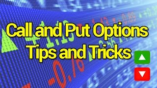 Call and Put options Tips and Tricks