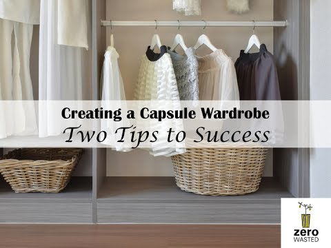 Creating a Capsule Wardrobe - Two Tips for Success