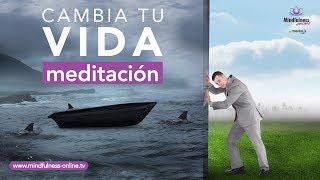 Cambiar mi vida: Meditacion guiada poderosa | Mindfulness Online